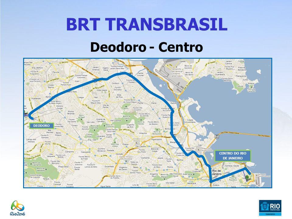 BRT TRANSBRASIL Deodoro - Centro CENTRO DO RIO DE JANEIRO DEODORO