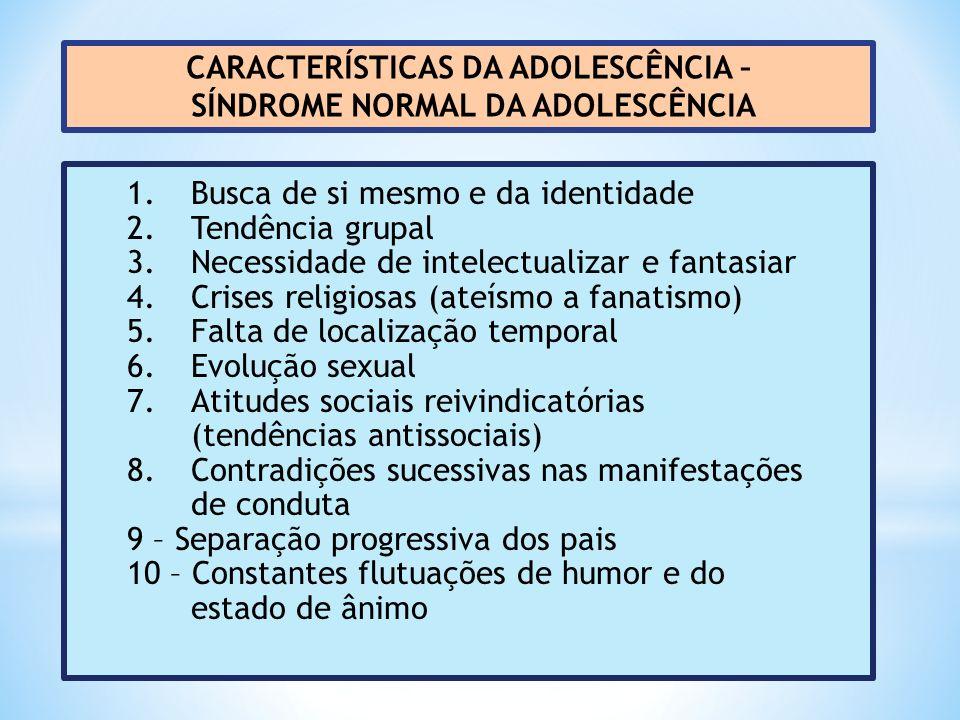 FASES DO DESENVOLVIMENTO SEXUAL DO ADOLESCENTE (Tiba, 1994) 1 – Confusão pubertária: meninos: 11 e 12 anos; meninas: 9 e 10 (início do pensamento abstrato) Menarca:1a menstruação; semenarca: 1a.