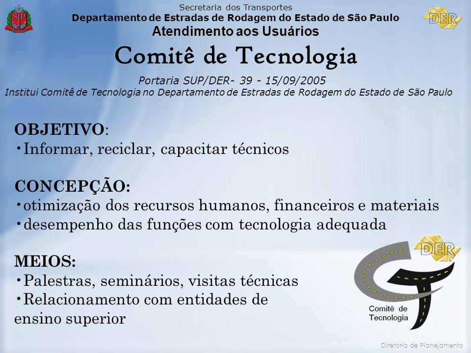 Secretaria dos Transportes Departamento de Estradas de Rodagem do Estado de São Paulo Atendimento aos Usuários Diretoria de Planejamento Portaria SUP/