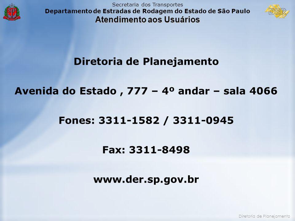 Secretaria dos Transportes Departamento de Estradas de Rodagem do Estado de São Paulo Atendimento aos Usuários Diretoria de Planejamento Avenida do Es