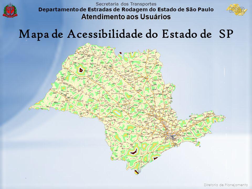 Secretaria dos Transportes Departamento de Estradas de Rodagem do Estado de São Paulo Atendimento aos Usuários Diretoria de Planejamento Mapa de Acess