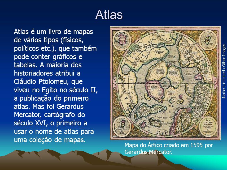 Atlas Atlas é um livro de mapas de vários tipos (físicos, políticos etc.), que também pode conter gráficos e tabelas. A maioria dos historiadores atri