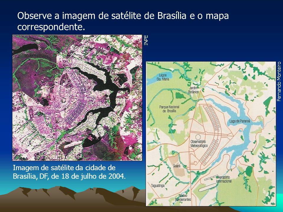 Observe a imagem de satélite de Brasília e o mapa correspondente. Imagem de satélite da cidade de Brasília, DF, de 18 de julho de 2004. Fernando Monte