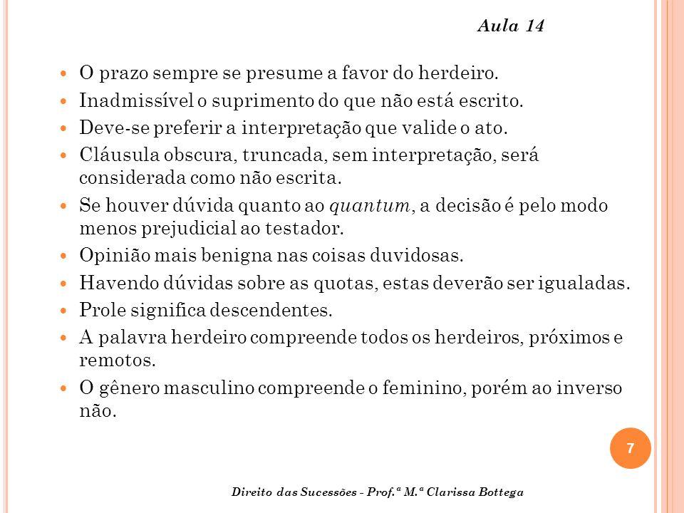 8 Direito das Sucessões - Prof.ª M.ª Clarissa Bottega Aula 14 Se for universalidade - são coisas conhecidas e ignoradas do testador.