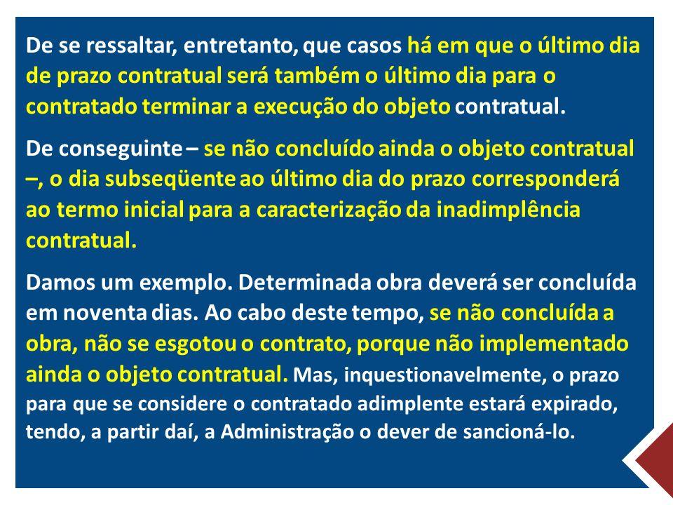Rescisão de todos os contratos no caso de aplicação da sanção de declaração de inidoneidade STJ - MS nº 13.964/DF – 1ª S Ementa ADMINISTRATIVO.