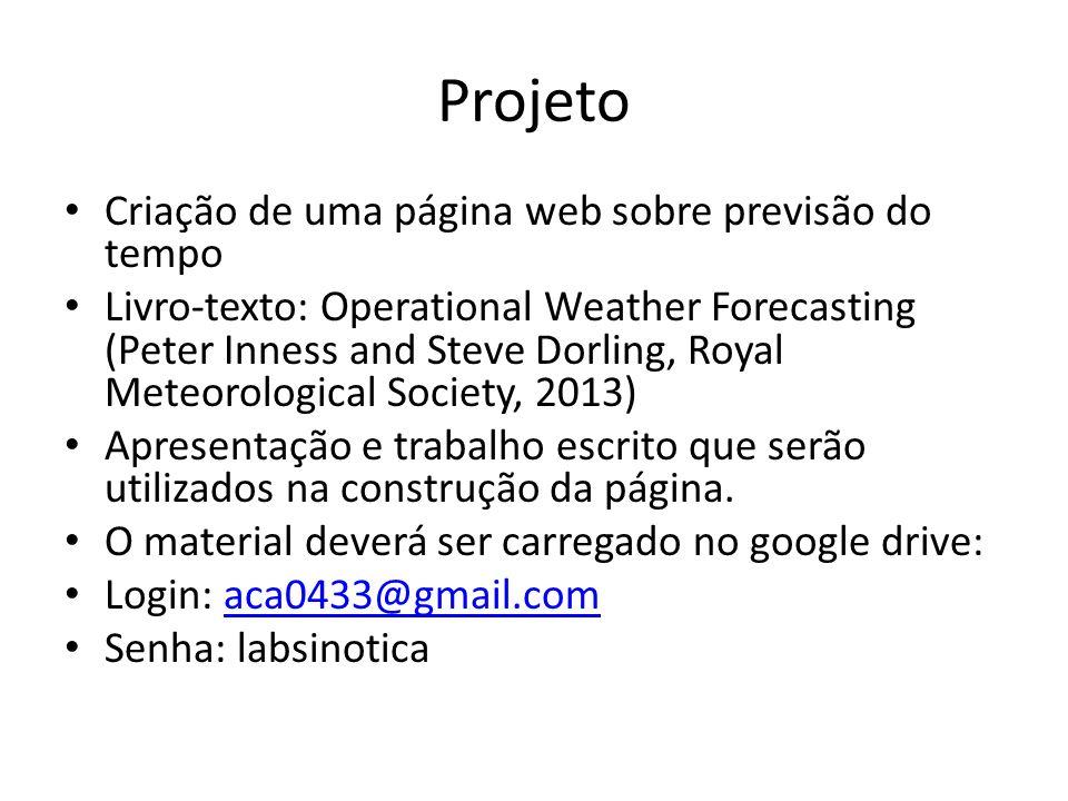 Projeto Criação de uma página web sobre previsão do tempo Livro-texto: Operational Weather Forecasting (Peter Inness and Steve Dorling, Royal Meteorol