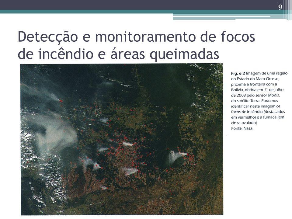 Detecção e monitoramento de focos de incêndio e áreas queimadas 9