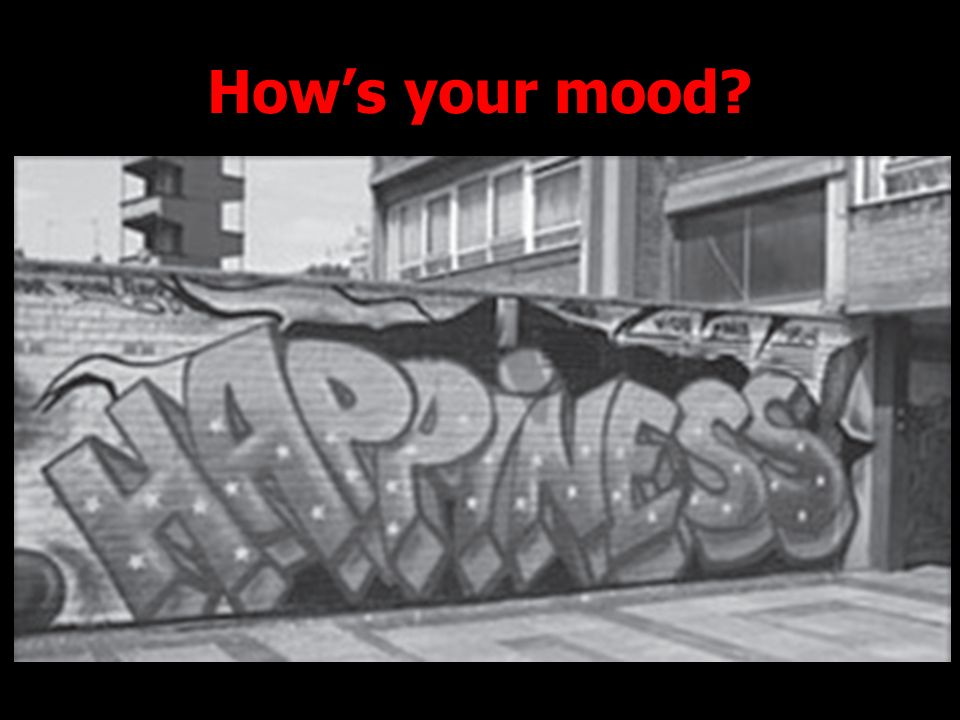 Hows your mood?