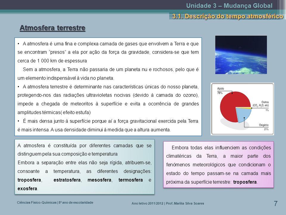 Unidade 3 – Mudança Global Ciências Físico-Químicas | 8º ano de escolaridade 7 Ano letivo 2011/2012 | Prof. Marília Silva Soares Atmosfera terrestre A