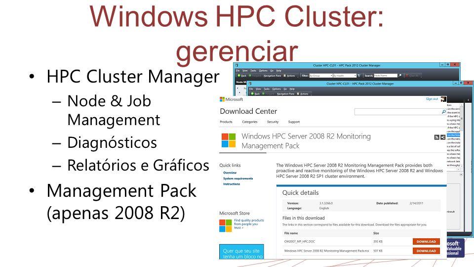 Windows HPC Cluster: gerenciar HPC Cluster Manager – Node & Job Management – Diagnósticos – Relatórios e Gráficos Management Pack (apenas 2008 R2)