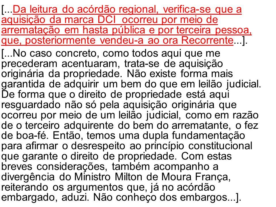 [...Da leitura do acórdão regional, verifica-se que a aquisição da marca DCI ocorreu por meio de arrematação em hasta pública e por terceira pessoa, q