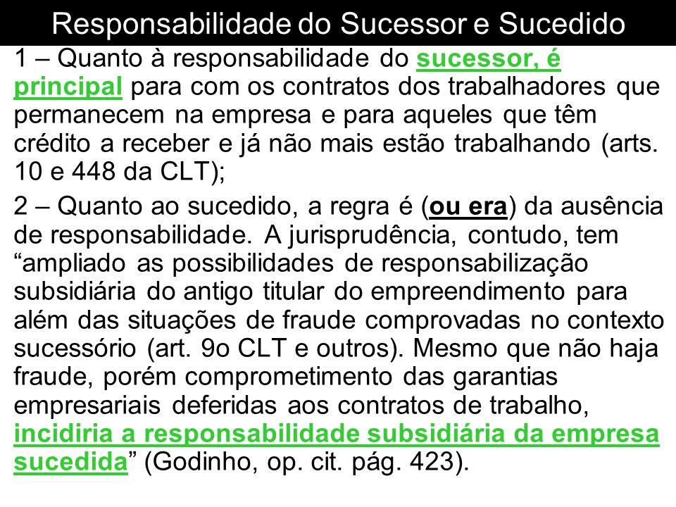 Responsabilidade do Sucessor e Sucedido 1 – Quanto à responsabilidade do sucessor, é principal para com os contratos dos trabalhadores que permanecem