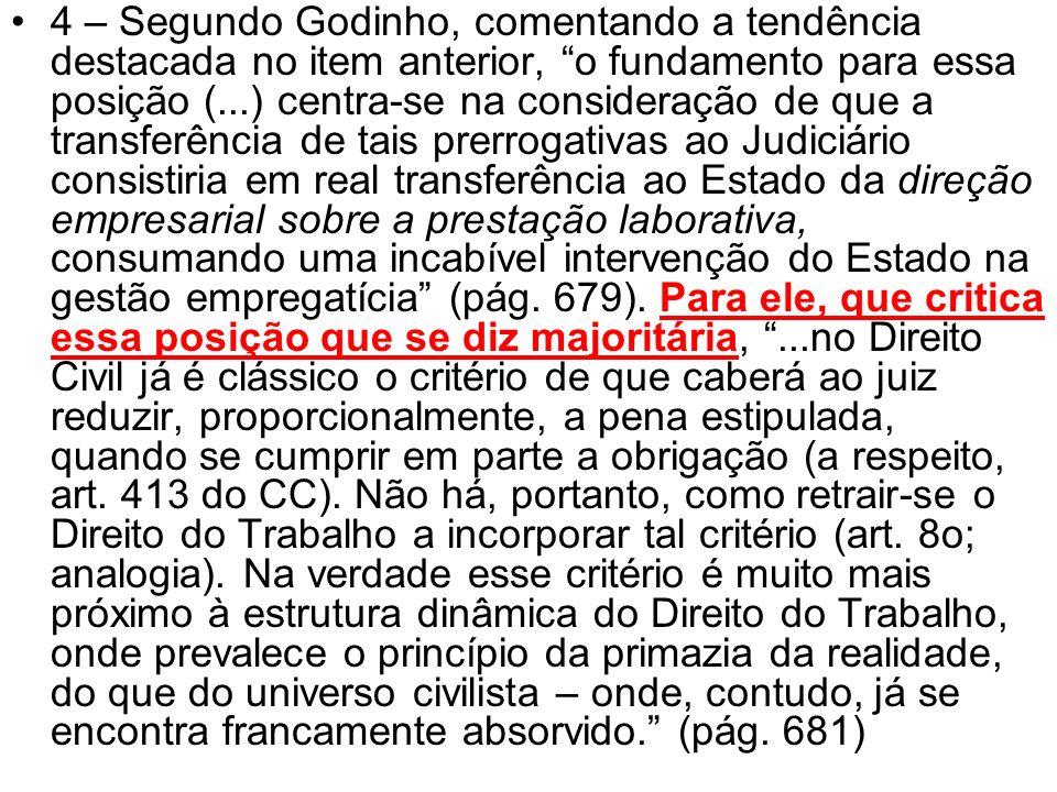 4 – Segundo Godinho, comentando a tendência destacada no item anterior, o fundamento para essa posição (...) centra-se na consideração de que a transf