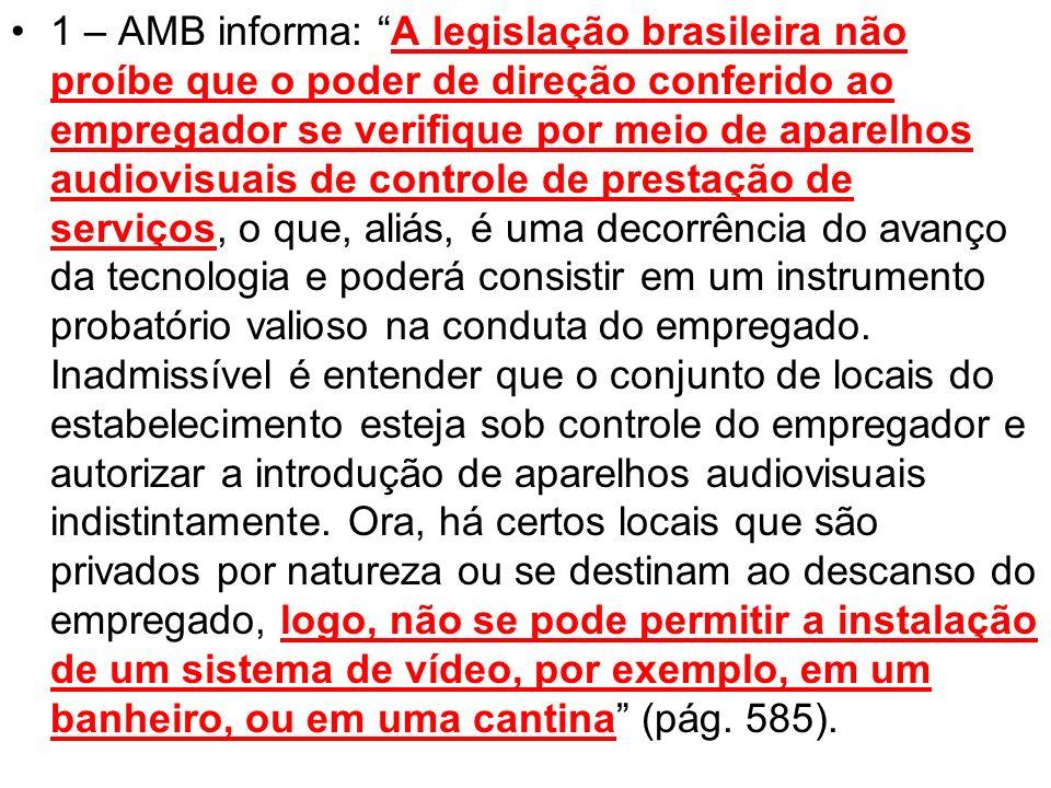1 – AMB informa: A legislação brasileira não proíbe que o poder de direção conferido ao empregador se verifique por meio de aparelhos audiovisuais de