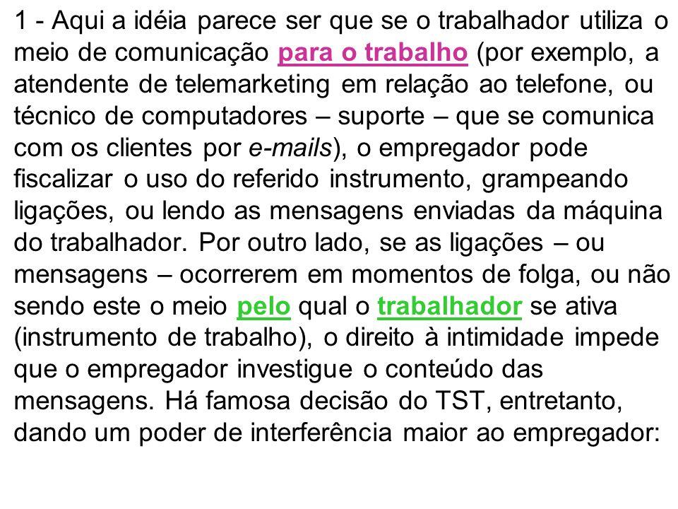 1 - Aqui a idéia parece ser que se o trabalhador utiliza o meio de comunicação para o trabalho (por exemplo, a atendente de telemarketing em relação a