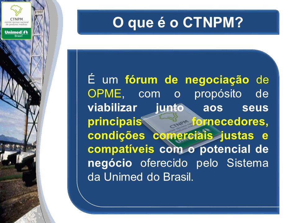 Definição de CTNPM... O que é o CTNPM? É um fórum de negociação de OPME, com o propósito de viabilizar junto aos seus principais fornecedores, condiçõ