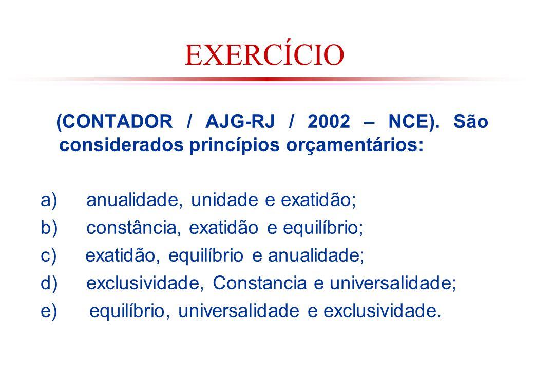 EXERCÍCIO (CONTADOR / AJG-RJ / 2002 – NCE).