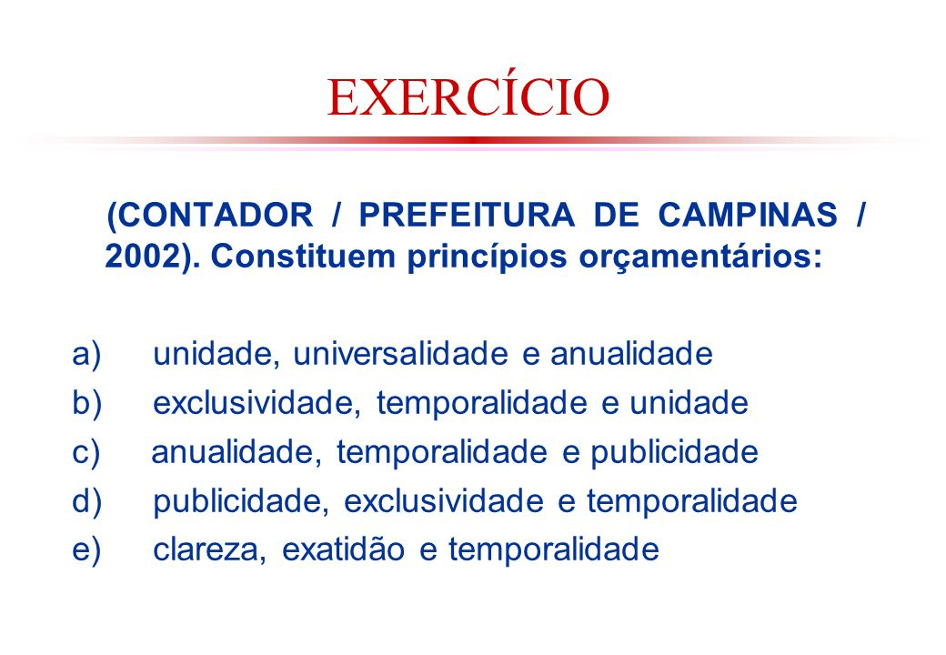 EXERCÍCIO (CONTADOR / PREFEITURA DE CAMPINAS / 2002).