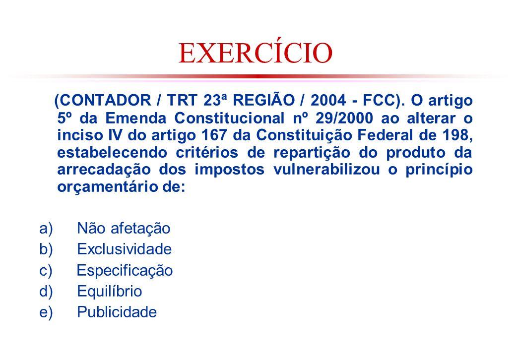 EXERCÍCIO (CONTADOR / TRT 23ª REGIÃO / 2004 - FCC).
