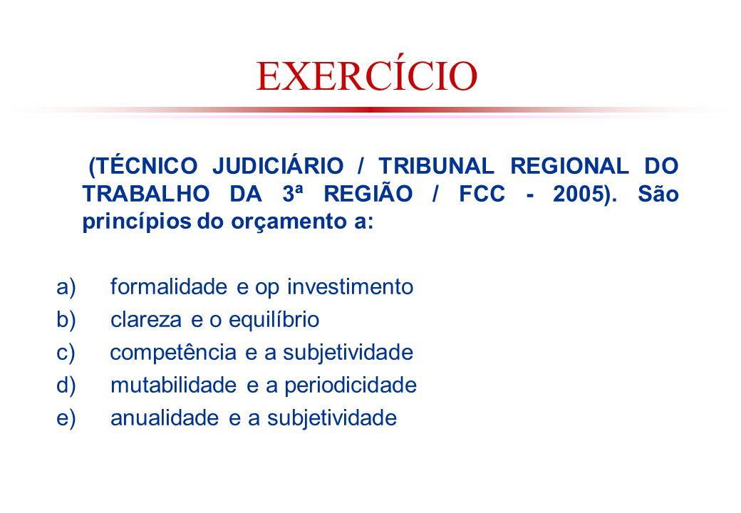 EXERCÍCIO (TÉCNICO JUDICIÁRIO / TRIBUNAL REGIONAL DO TRABALHO DA 3ª REGIÃO / FCC - 2005).