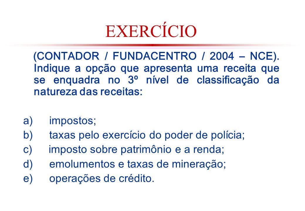 EXERCÍCIO (CONTADOR / FUNDACENTRO / 2004 – NCE).