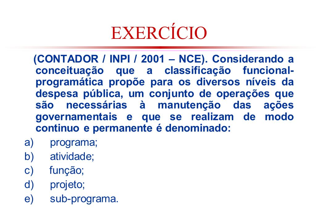 EXERCÍCIO (CONTADOR / INPI / 2001 – NCE).