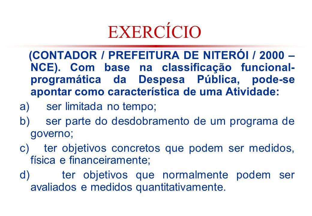 EXERCÍCIO (CONTADOR / PREFEITURA DE NITERÓI / 2000 – NCE).