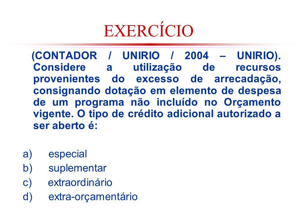 EXERCÍCIO (CONTADOR / UNIRIO / 2004 – UNIRIO).