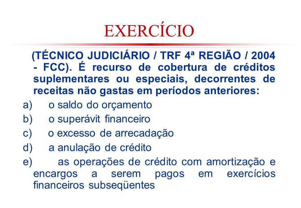 EXERCÍCIO (TÉCNICO JUDICIÁRIO / TRF 4ª REGIÃO / 2004 - FCC).