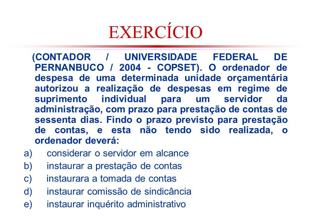 EXERCÍCIO (CONTADOR / UNIVERSIDADE FEDERAL DE PERNANBUCO / 2004 - COPSET).