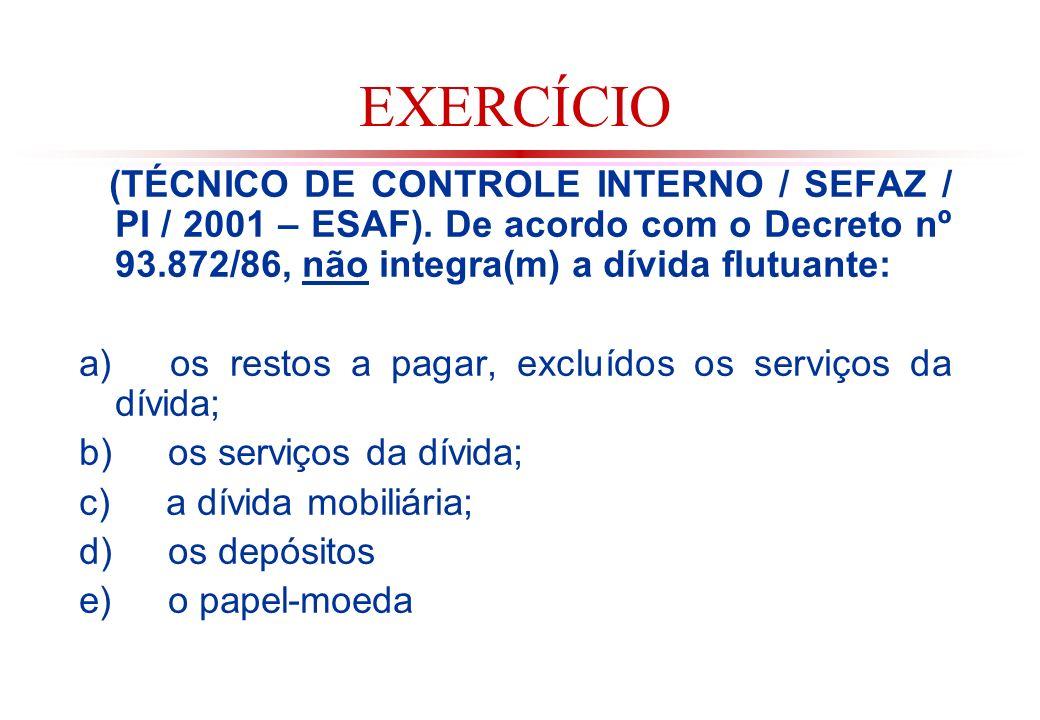 EXERCÍCIO (TÉCNICO DE CONTROLE INTERNO / SEFAZ / PI / 2001 – ESAF).