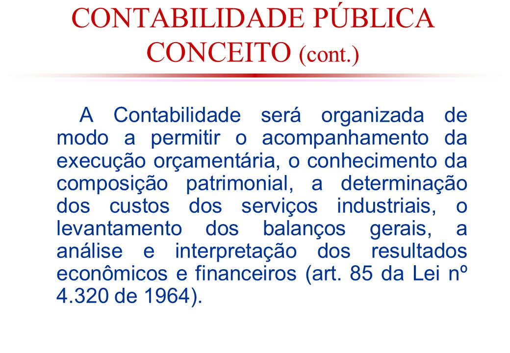 Conceito de Orçamento Público Lino Martins O estudo do or ç amento pode ser considerado do ponto de vista objetivo ou subjetivo.