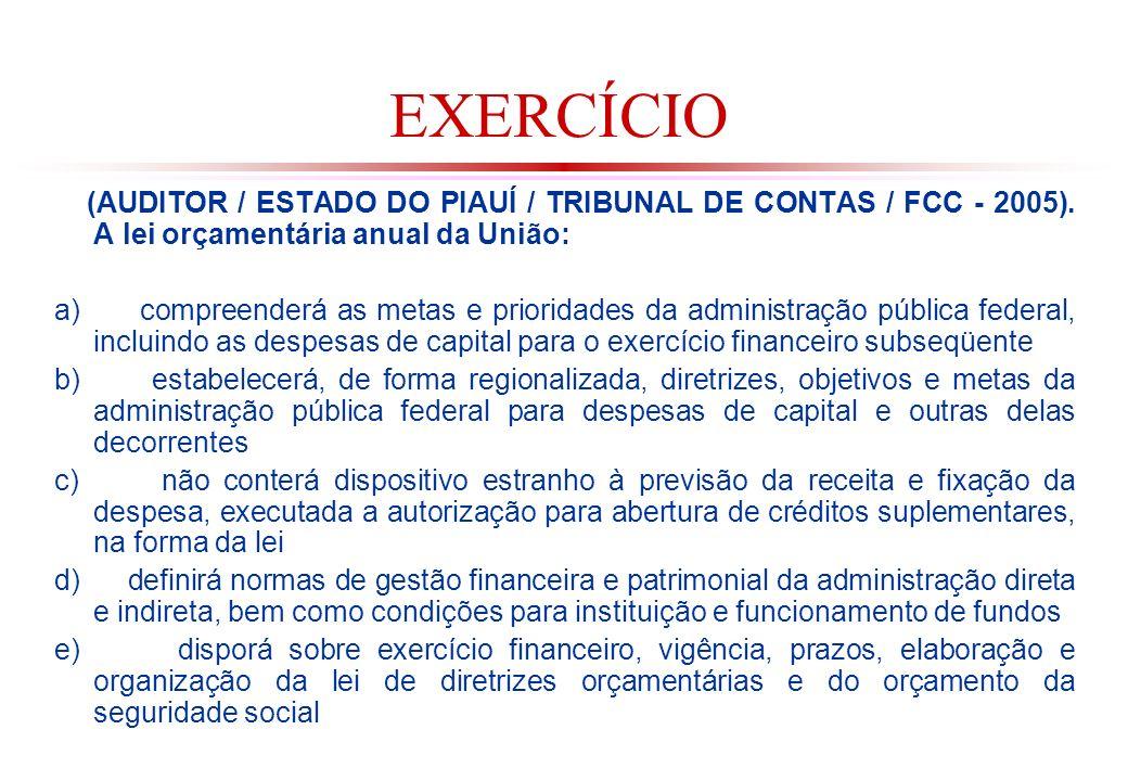 EXERCÍCIO (AUDITOR / ESTADO DO PIAUÍ / TRIBUNAL DE CONTAS / FCC - 2005).