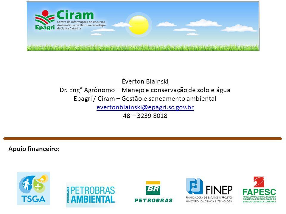 Éverton Blainski Dr. Eng° Agrônomo – Manejo e conservação de solo e água Epagri / Ciram – Gestão e saneamento ambiental evertonblainski@epagri.sc.gov.