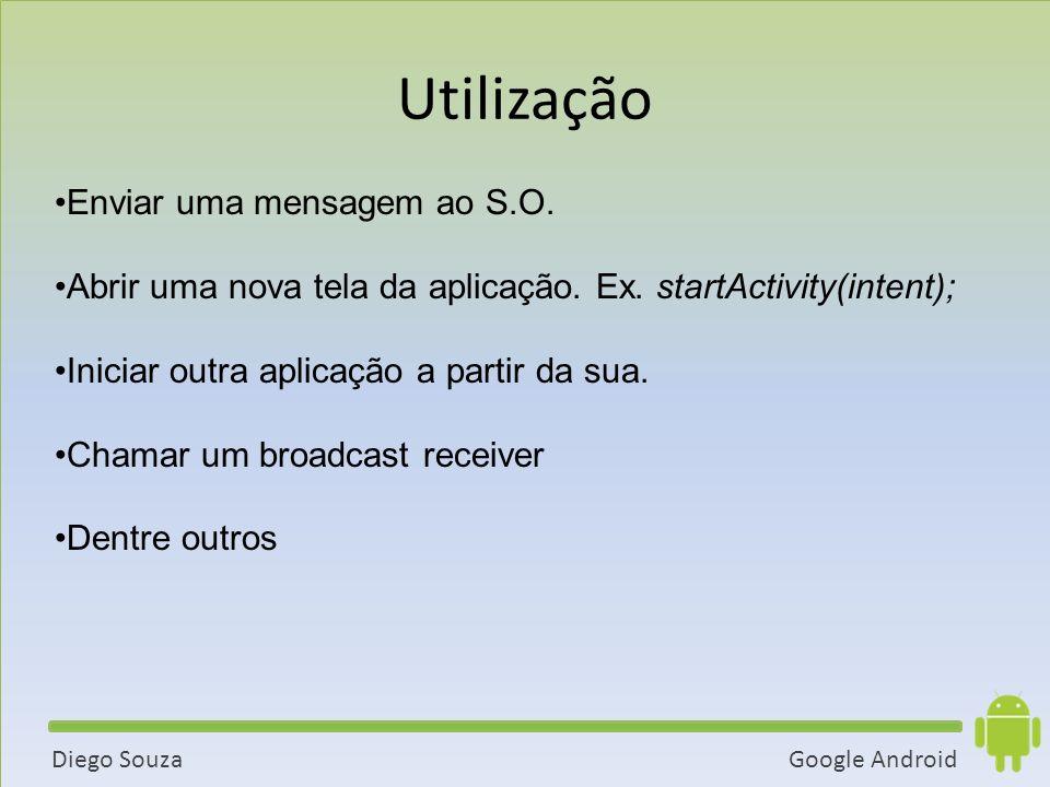 Google AndroidDiego Souza Enviar uma mensagem ao S.O.