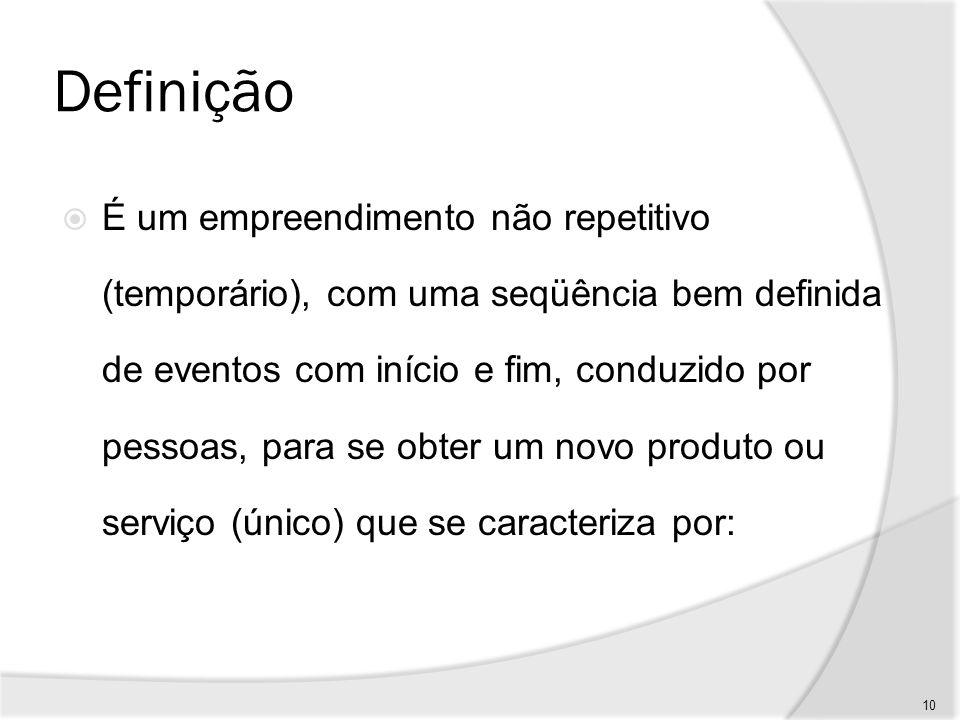 Definição 1.Possuir objetivo e requisitos claramente definidos (Escopo) 2.