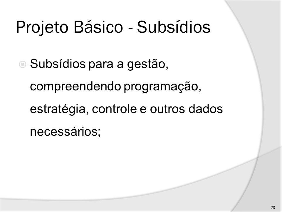 Projeto Básico - Orçamento O orçamento detalhado do custo global do projeto, fundamentado em estimativas de quantitativos de serviços e despesas diversas.