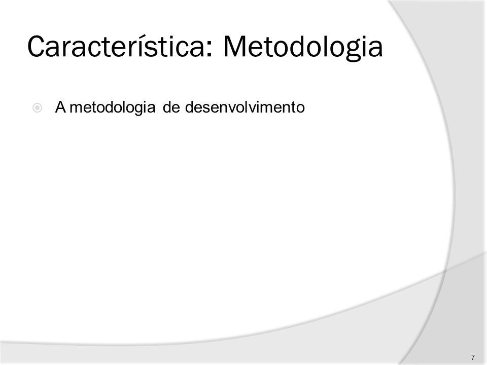 Característica Fundamental Envolvem um certo grau de incerteza. 8