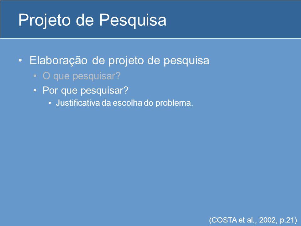 Projeto de Pesquisa Hipótese Hipótese é sinônimo de suposição.