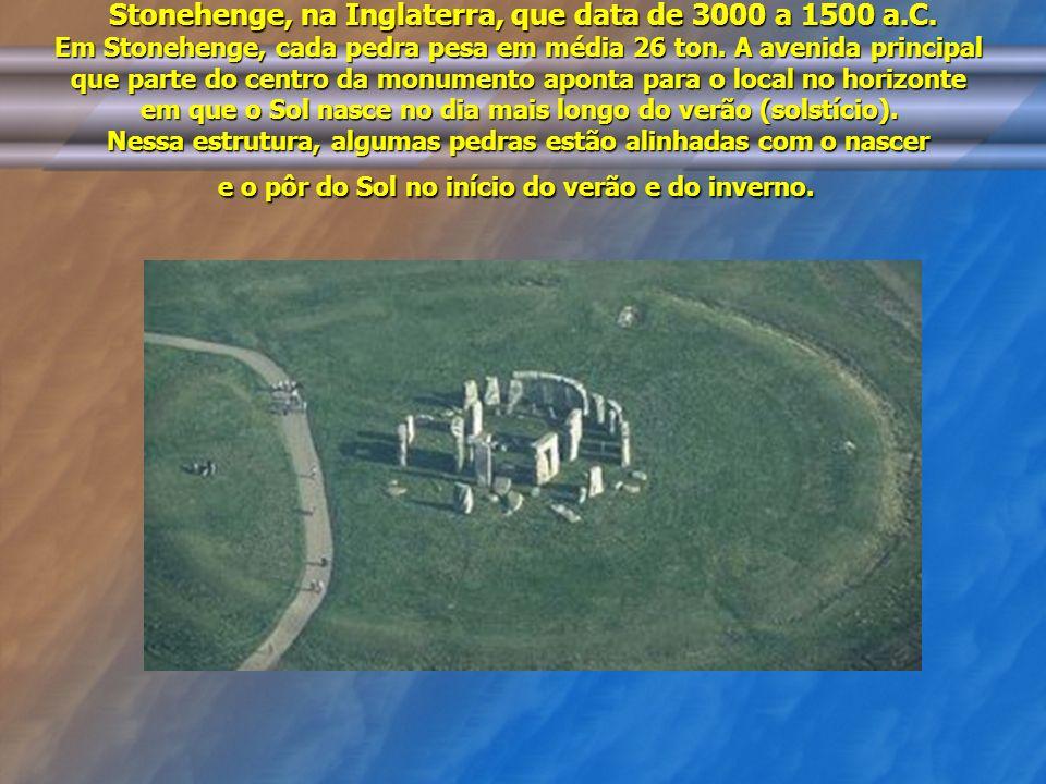 Stonehenge, na Inglaterra, que data de 3000 a 1500 a.C.