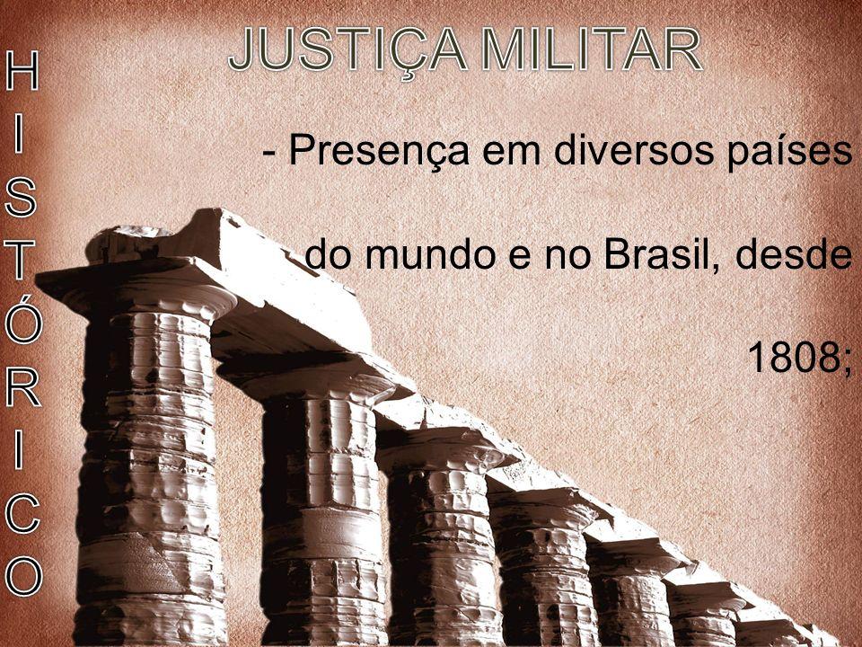 - Presença em diversos países do mundo e no Brasil, desde 1808;