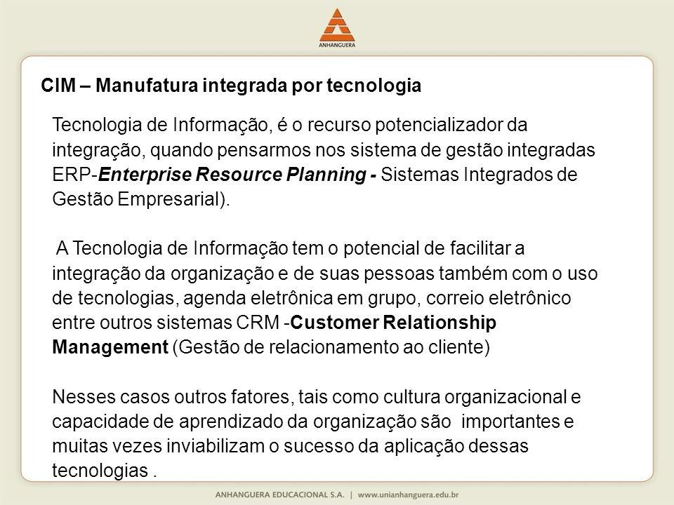 Tecnologia de Informação, é o recurso potencializador da integração, quando pensarmos nos sistema de gestão integradas ERP-Enterprise Resource Planning - Sistemas Integrados de Gestão Empresarial).