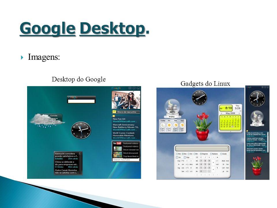 Imagens: Desktop do Google Gadgets do Linux