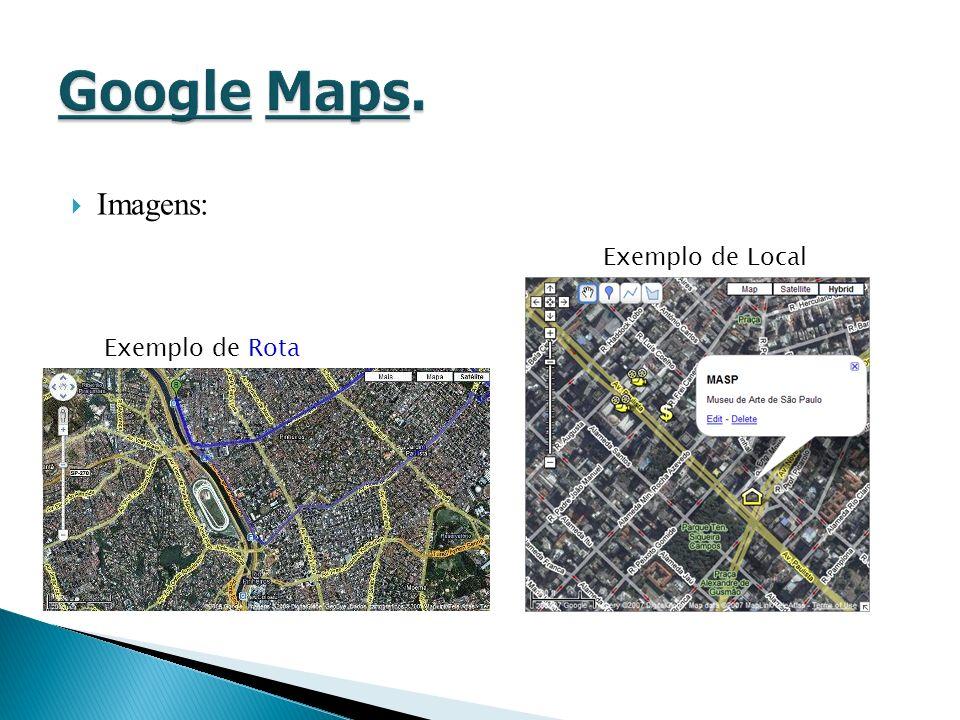 Imagens: Exemplo de Rota Exemplo de Local