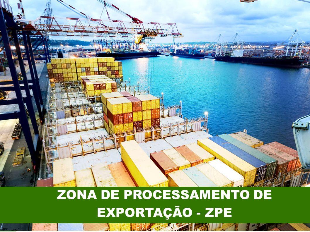 Conceito de ZPE: Áreas delimitadas, especialmente designadas a indústrias exportadoras, nas quais estas usufruem de regimes tributário e cambial diferenciados, bem como procedimentos burocráticos simplificados.