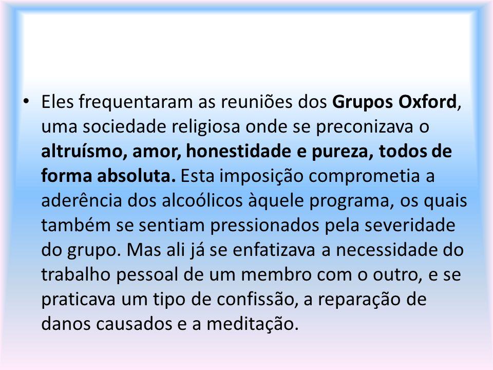 Eles frequentaram as reuniões dos Grupos Oxford, uma sociedade religiosa onde se preconizava o altruísmo, amor, honestidade e pureza, todos de forma a