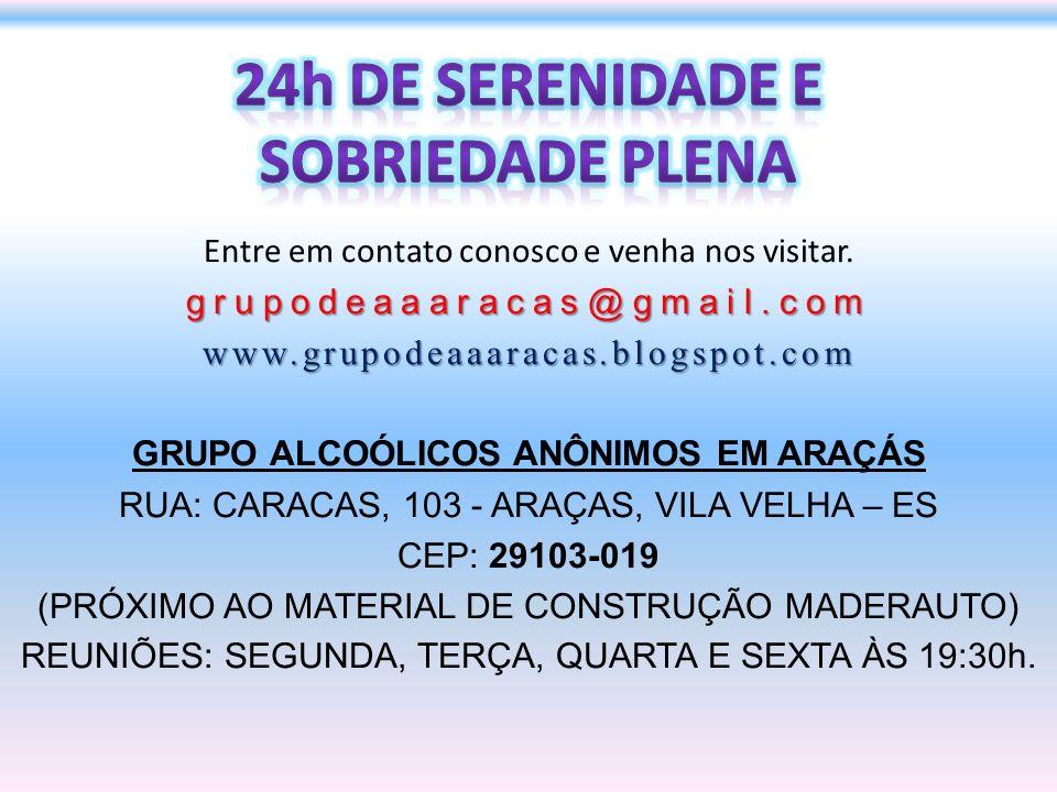 Entre em contato conosco e venha nos visitar.grupodeaaaracas@gmail.comwww.grupodeaaaracas.blogspot.com GRUPO ALCOÓLICOS ANÔNIMOS EM ARAÇÁS RUA: CARACA