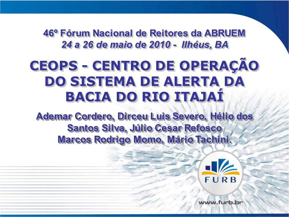 O Centro de Operações do Sistema de Alerta de Cheias da Bacia do Itajaí (CEOPS) desenvolve as atividades de monitoramento, previsão e alerta de enchentes para as comunidades do Vale do Itajaí desde 1984.