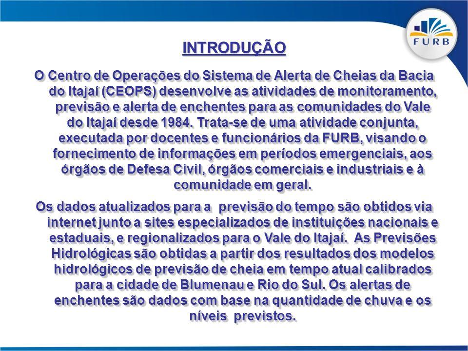 O Centro de Operações do Sistema de Alerta de Cheias da Bacia do Itajaí (CEOPS) desenvolve as atividades de monitoramento, previsão e alerta de enchen