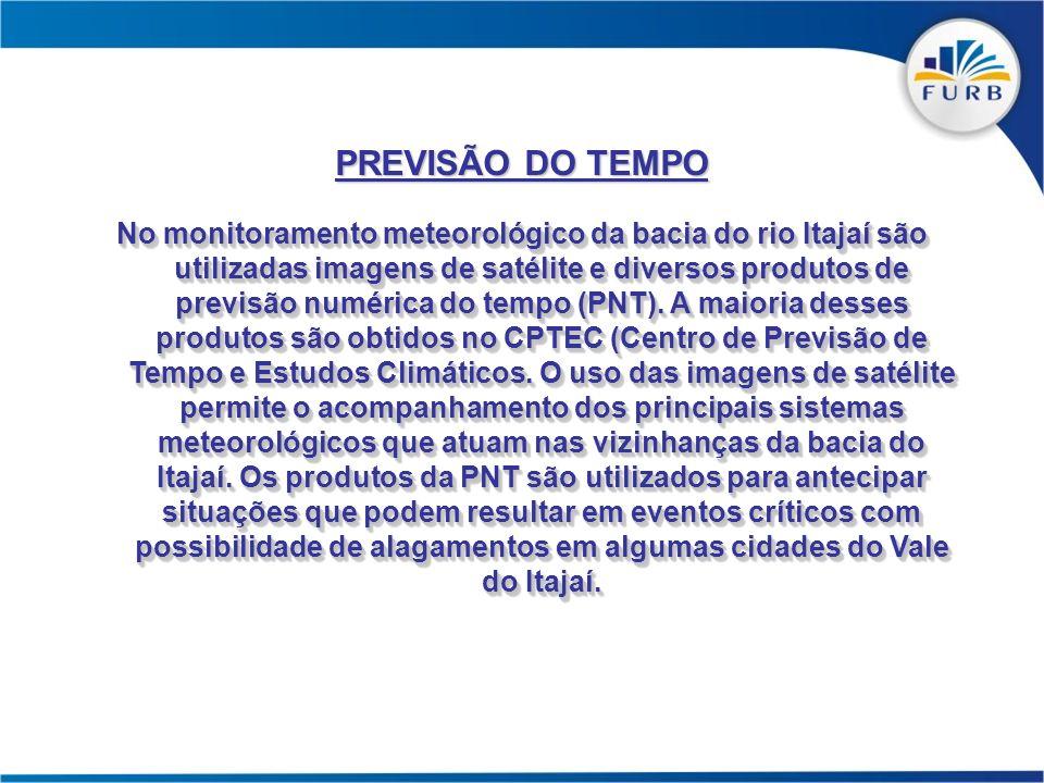 No monitoramento meteorológico da bacia do rio Itajaí são utilizadas imagens de satélite e diversos produtos de previsão numérica do tempo (PNT). A ma